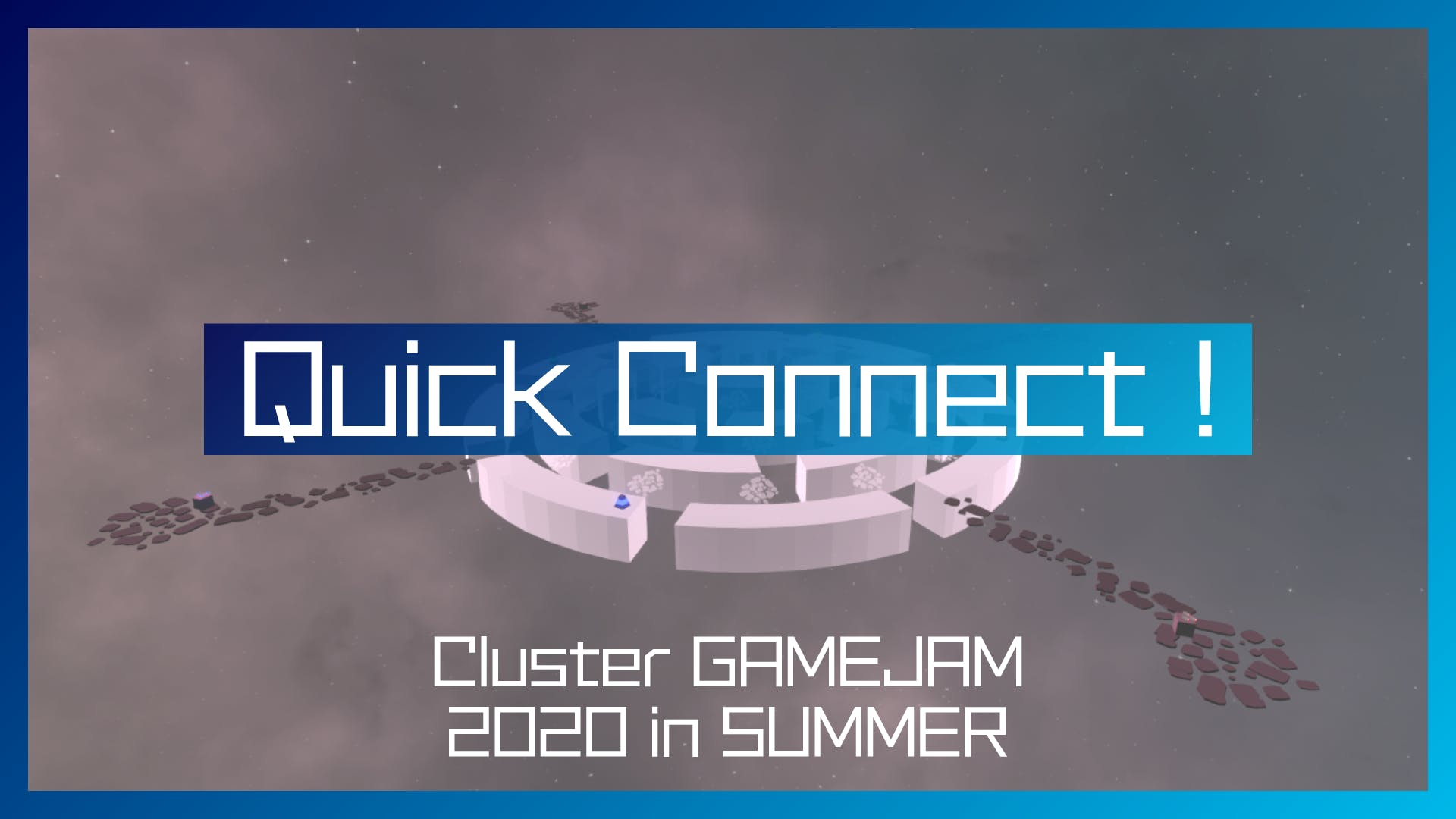 Quick Connect !【Cluster GAMEJAM 2020 in SUMMER】